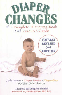 Diaper Changes: The Complete Diapering Book and Resource Guide