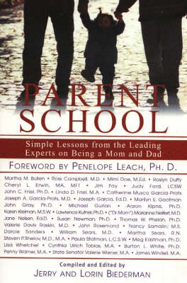Parent School: Simple Lessons from Leading Experts on Being a Mom and Dad