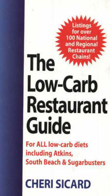 The Low-Carb Restaurant: Eat Well at America's Favorite Restaurants and Stay on Your Diet