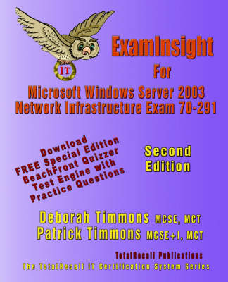 ExamInsight For MCP/MCSE Exam 70-291 Windows Server 2003 Certification: Implementing, Managing, and Maintaining a Microsoft Windows Server 2003 Network Infrastructure