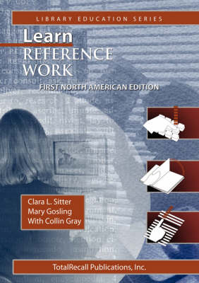 Learn Reference Work First North American Edition First North American Edition (Library Education Series)