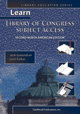 Learn Library of Congress Subject Access Second North American Edition (Library Education Series)