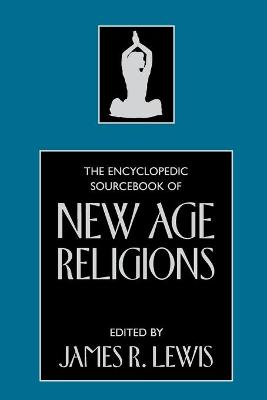 The Encyclopedic Sourcebook of New Age Religions