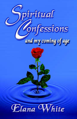 Spiritual Confessions: And My Coming of Age