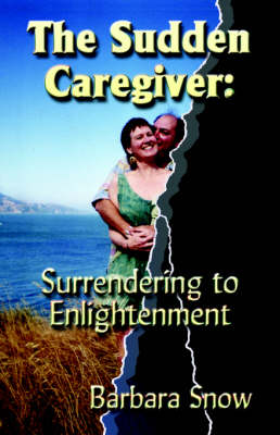 The Sudden Caregiver: Surrendering to Enlightenment