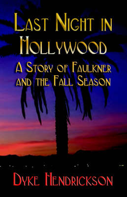 Last Night in Hollywood: A Story of Faulkner and the Fall Season