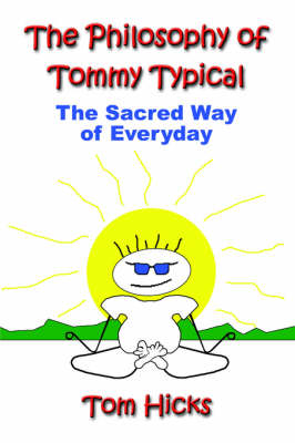 The Philosophy of Tommy Typical: The Sacred Way of Everyday