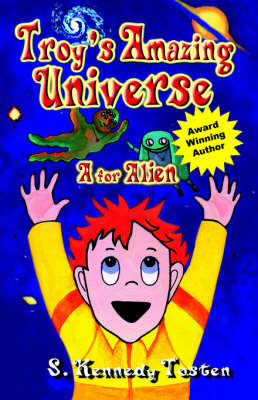 Troy's Amazing Universe: A for Aliens