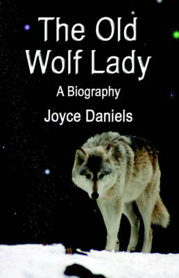 The Old Wolf Lady: A Biography