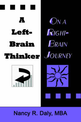 A Left-Brain Thinker on A Right-Brain Journey: New Formulas for Attaining Life-Changing Goals