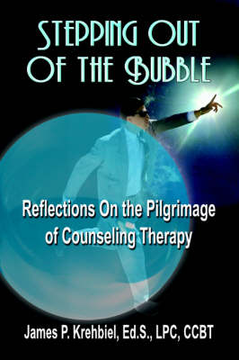 Stepping Out of the Bubble: Reflections on the Pilgrimage of Counseling Therapy