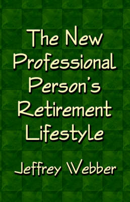The New Professional Person's Retirement Lifestyle