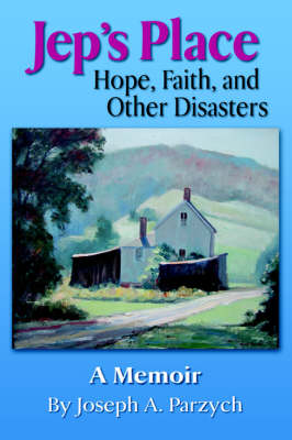 Jep's Place: Hope, Faith and Other Disasters