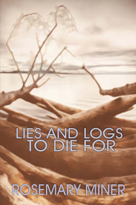 Lies And Logs To Die For