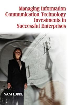Managing Information Communication Technology Investments in Successful Enterprises