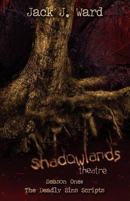 Shadowlands Theatre - Season 1: The Deadly Sins Scripts
