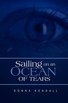 Sailing on an Ocean of Tears
