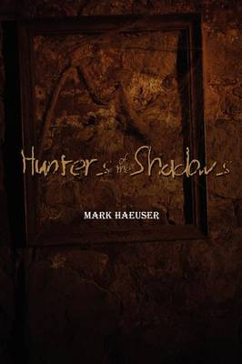 Hunters of the Shadows (2nd Edition)