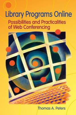 Library Programs Online: Possibilities and Practicalities of Web Conferencing