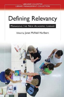 Defining Relevancy: Managing the New Academic Library