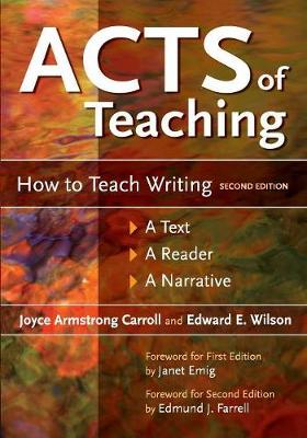 Acts of Teaching: How to Teach Writing: A Text, A Reader, A Narrative, 2nd Edition