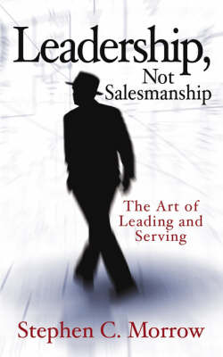 Leadership, Not Salesmanship