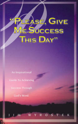Please, Give Me Success This Day