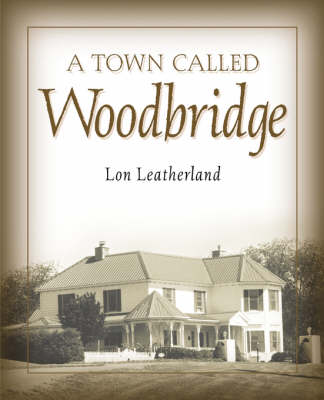 A Town Called Woodbridge