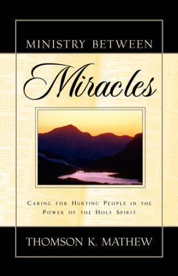 Ministry Between Miracles