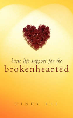 Basic Life Support for the Brokenhearted