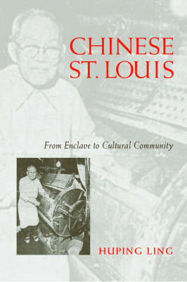 Chinese St.Louis: From Enclave to Cultural Community