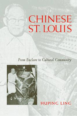 Chinese St Louis: From Enclave To Cultural Community