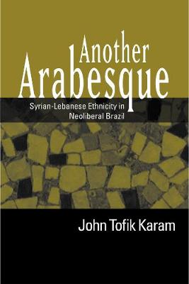 Another Arabesque: Syrian-Lebanese Ethnicity in Neoliberal Brazil