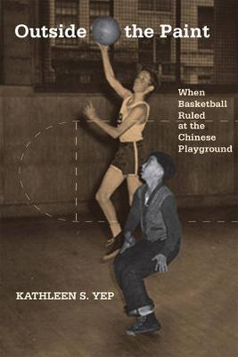 Outside the Paint: When Basketball Ruled at the Chinese Playground