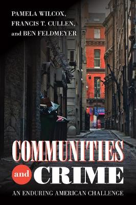 Communities and Crime: An Enduring American Challenge