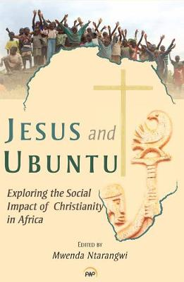 Jesus And Ubuntu: Exploring the Social Impact of Christianity and Africa