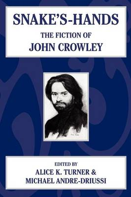 Snake's Hands: The Fiction of John Crowley