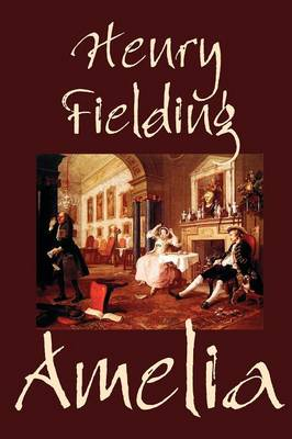 Amelia by Henry Fielding, Fiction, Literary