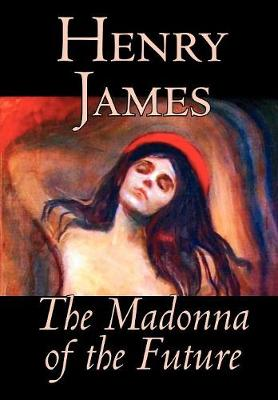 The Madonna of the Future by Henry James, Fiction, Literary, Alternative History