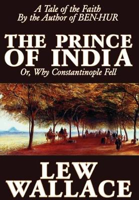 The Prince of India by Lew Wallace, Fiction, Literary, Historical