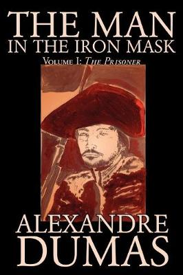 The Man in the Iron Mask, Vol. I by Alexandre Dumas, Fiction, Classics