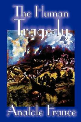 The Human Tragedy by Anatole France, Fiction, Literary