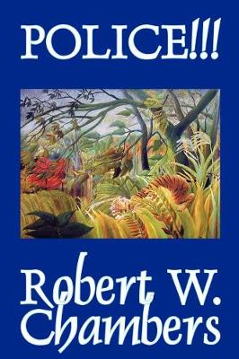 Police!!! by Robert W. Chambers, Fiction, Occult & Supernatural, Horror