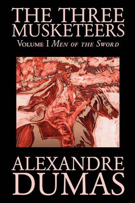 The Three Musketeers, Vol. I by Alexandre Dumas, Fiction, Classics, Historical, Action & Adventure