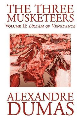 The Three Musketeers, Vol. II by Alexandre Dumas, Fiction, Classics, Historical, Action & Adventure