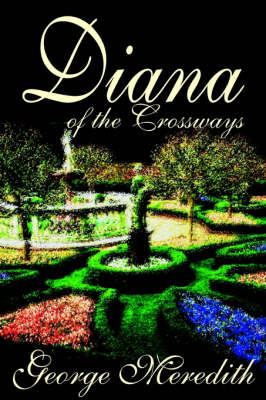 Diana of the Crossways by George Meredith, Fiction, Classics