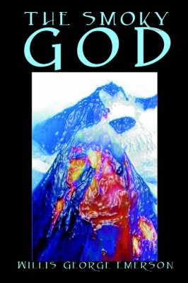 The Smoky God by Willis George Emerson, Fiction