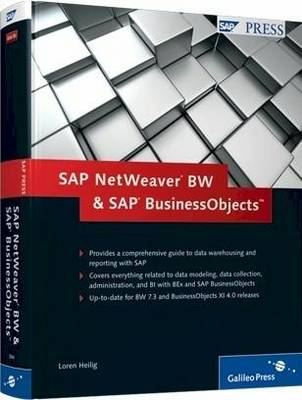 SAP NetWeaver BW and SAP BusinessObjects: The Comprehensive Guide