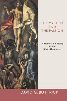 Mystery and the Passion: A Homiletic Reading of the Gospel Traditions