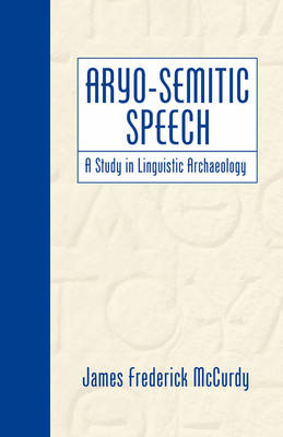 Aryo-Semitic Speech: A Study in Linguistic Archaeology